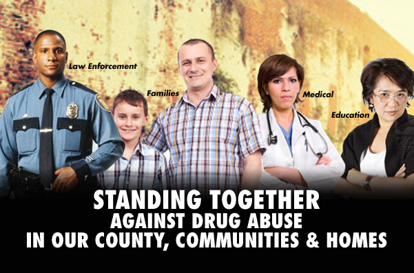 Standing together against drug abuse in our county, communities, and homes